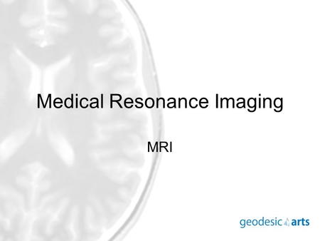 Medical Resonance Imaging MRI. First medical images: X-rays Discovered in 1895 Images of bones What part of the body is this?