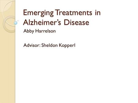 Emerging Treatments in Alzheimer's Disease