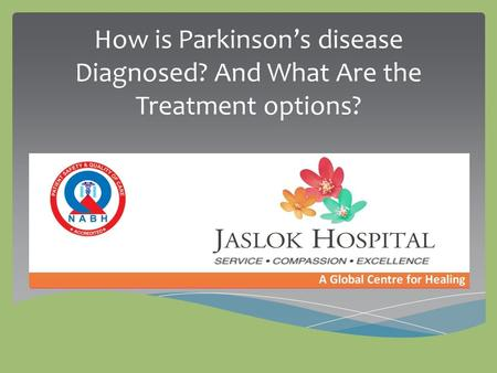 How is Parkinson's disease Diagnosed? And What Are the Treatment options?