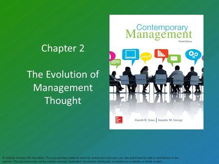 Chapter 2 The Evolution of Management Thought © 2016 by McGraw-Hill Education. This is proprietary material solely for authorized instructor use. Not authorized.