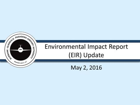 Environmental Impact Report (EIR) Update May 2, 2016.