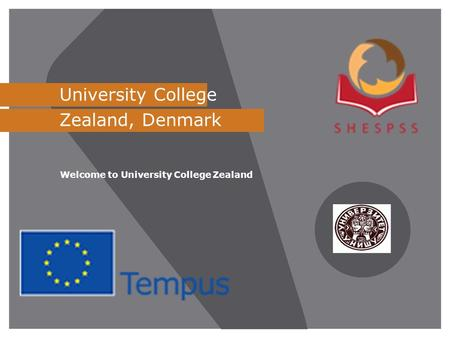 University College Zealand, Denmark Welcome to University College Zealand.