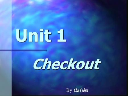 Unit 1 Checkout By Chu Lehua. What is the star sign? 21 st Jan-19 th Feb 21 st Jan-19 th Feb 20 th Feb-20 th Mar 20 th Feb-20 th Mar 21 st Mar-20 th Apr.