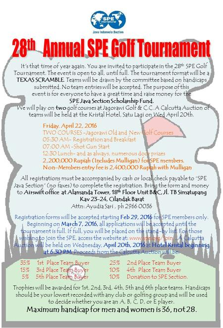 It's that time of year again. You are invited to participate in the 28 th SPE Golf Tournament. The event is open to all, until full. The tournament format.