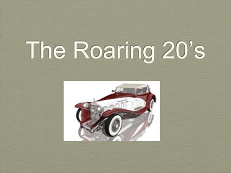 The Roaring 20's. the beginning of modern America -- a decade that helped set the tone for the rest of the century.