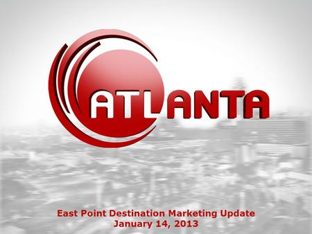 East Point Destination Marketing Update January 14, 2013.