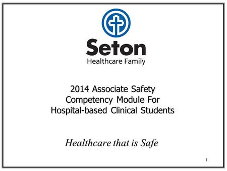 2014 Associate Safety Competency Module For Hospital-based Clinical Students Healthcare that is Safe 1.