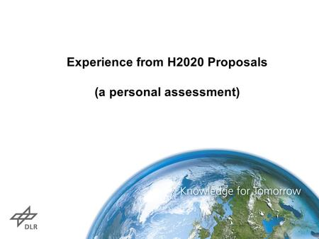 Experience from H2020 Proposals (a personal assessment)