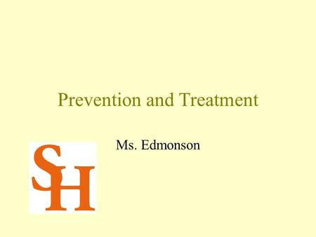 Prevention and Treatment Ms. Edmonson. Objectives Identify management practices to prevent disease. Identify various treatment methods.
