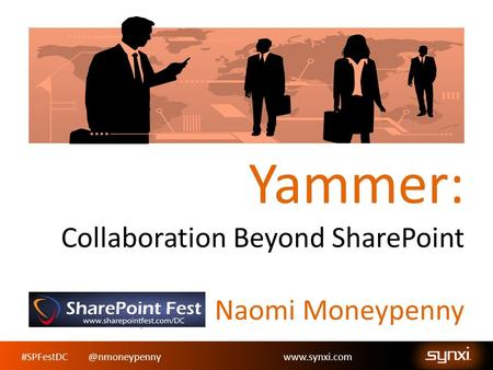 Yammer: Collaboration Beyond SharePoint Naomi Moneypenny.