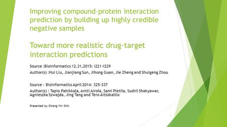 Improving compound–protein interaction prediction by building up highly credible negative samples Toward more realistic drug-target interaction predictions.