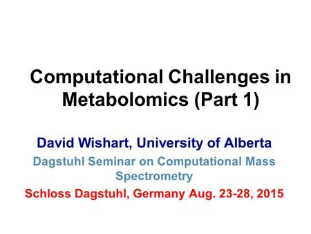 Computational Challenges in Metabolomics (Part 1)