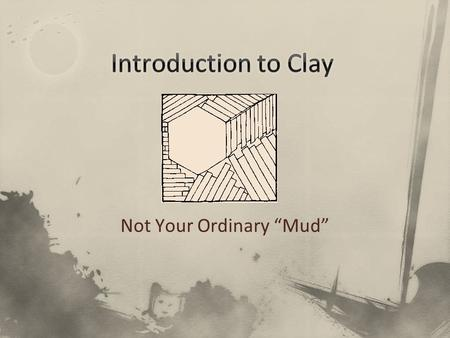 Introduction To Clay. Ceramics Things made from clay, the basic ...