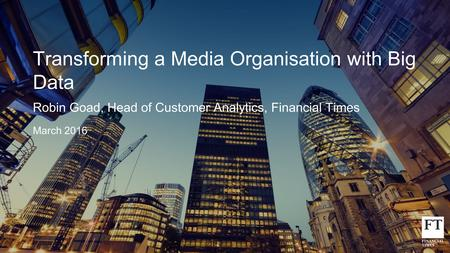 Transforming a Media Organisation with Big Data