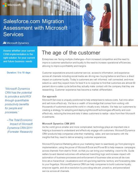 Salesforce.com Migration Assessment with Microsoft Services Assess whether your current CRM implementation is the right solution for your current and future.