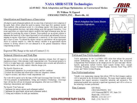NON-PROPRIETARY DATA NASA SBIR/STTR Technologies A2.05-8412 - Mesh Adaptation and Shape Optimization on Unstructured Meshes PI: William M. Eppard CRM SOLUTIONS,