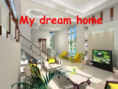 My dream home 自助内容: 1 Revise the different homes in different countries (Stephen; Madee; Neil; Anna) 2 Do the survey on P21 3 Talk about the information.