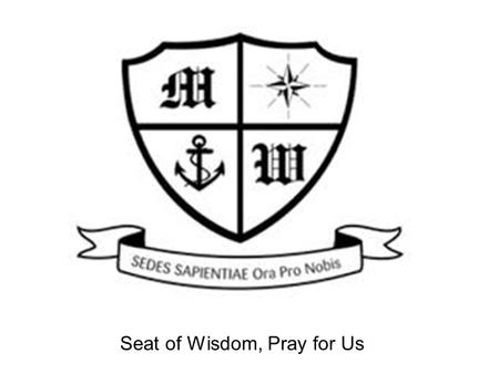 Seat of Wisdom, Pray for Us. Welcome to Much Woolton PTA Everyone of us is a member of the parents-teachers association We help to raise money for the.