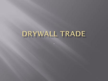 ..  Drywall installers and finishers install and finish drywall sheets and various types of ceiling systems.
