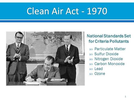 1 National Standards Set for Criteria Pollutants  Particulate Matter  Sulfur Dioxide  Nitrogen Dioxide  Carbon Monoxide  Lead  Ozone.