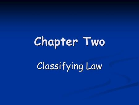 Chapter Two Classifying Law. Key Terms and Concepts administrative law p. 43 administrative law p. 43 bylaws p. 37 bylaws p. 37 civil law p. 44 civil.