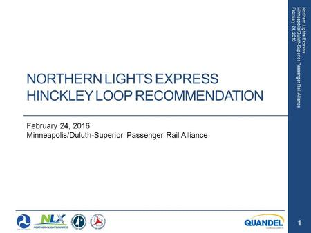 Northern Lights Express Minneapolis/Duluth-Superior Passenger Rail Alliance February 24, 2016 1 Northern Lights Express Minneapolis/Duluth-Superior Passenger.