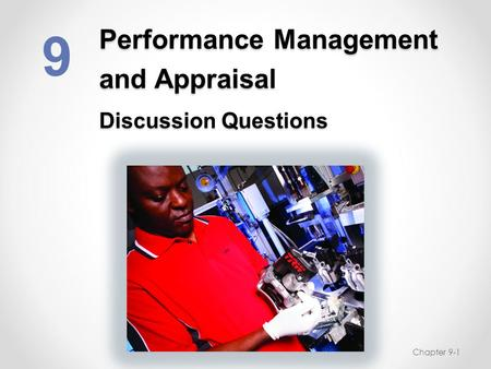 Performance Management and Appraisal Discussion Questions 9 Chapter 9-1.