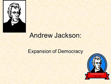 Andrew Jackson: Expansion of Democracy. Election of 1824  Tradition called for a congressional caucus (private party meeting) to be held at the end of.