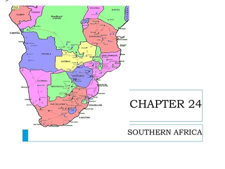 CHAPTER 24 SOUTHERN AFRICA >. NATURAL ENVIRONMENTS CHAPTER 24 – SECTION 1.