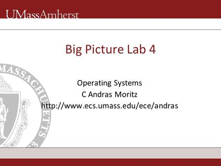 Big Picture Lab 4 Operating Systems C Andras Moritz