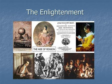 The Enlightenment. Enlightenment Thinkers Enlightenment influenced by Greek Philosophy and Scientific Revolution. Enlightenment influenced by Greek Philosophy.
