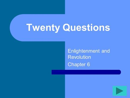 Twenty Questions Enlightenment and Revolution Chapter 6.