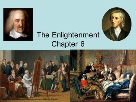 The Enlightenment Chapter 6. Beliefs of the Enlightenment 1. A new intellectual movement that stressed reason, thought, and the power of individuals to.