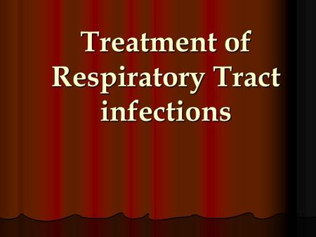 Treatment of Respiratory Tract infections. Prof. Azza EL-Medany.