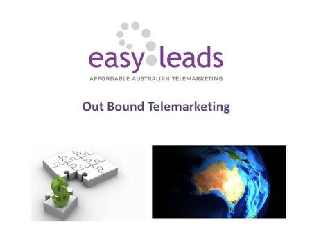 Out Bound Telemarketing. About Easy Leads Easy leads is a leading Australian provider of affordable telemarketing and lead generation solutions to clients.