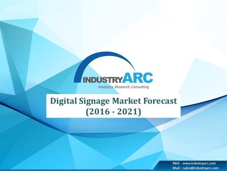 Web -  Mail – Digital Signage Market Forecast (2016 - 2021)