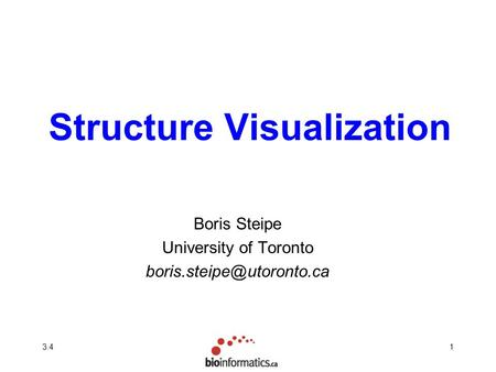 3.41 Structure Visualization Boris Steipe University of Toronto