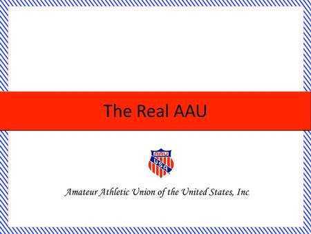 The Real AAU. 56 Districts & 32+ Sports The AAU Is … One of the largest, non-profit, volunteer sport organizations in the United States. Founded in.