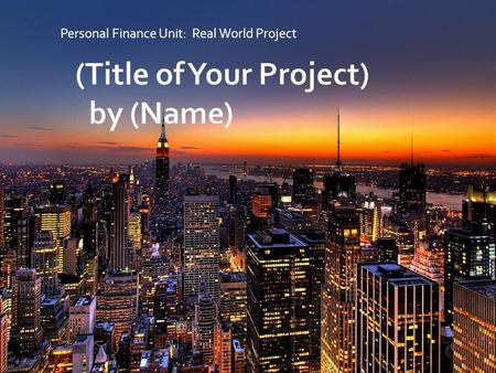 Personal Finance Unit: Real World Project. (Description)  (Picture)