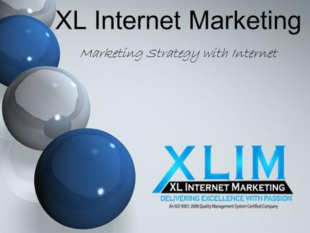 XL Internet Marketing Marketing Strategy with Internet.
