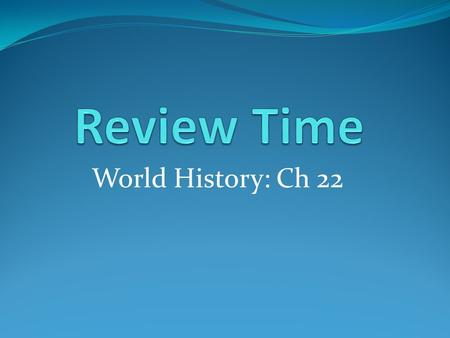 World History: Ch 22. What organization failed to prevent future wars?