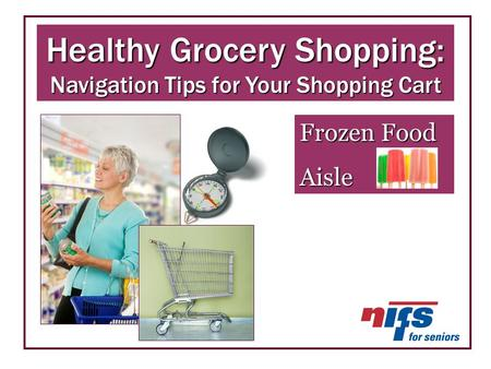 Healthy Grocery Shopping: Navigation Tips for Your Shopping Cart Frozen Food Aisle.