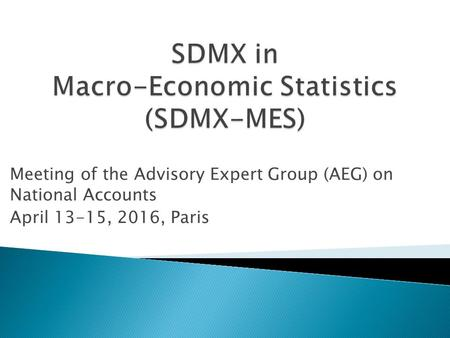 Meeting of the Advisory Expert Group (AEG) on National Accounts April 13-15, 2016, Paris.