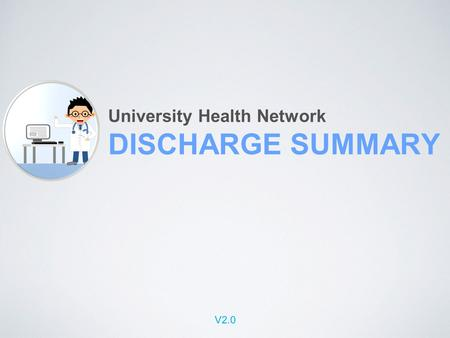 V2.0 University Health Network DISCHARGE SUMMARY.