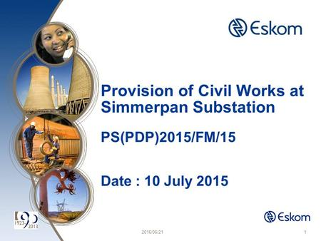 2016/06/211 Provision of Civil Works at Simmerpan Substation PS(PDP)2015/FM/15 Date : 10 July 2015.