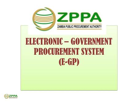 ELECTRONIC – GOVERNMENT PROCUREMENT SYSTEM (E-GP) ELECTRONIC – GOVERNMENT PROCUREMENT SYSTEM (E-GP)
