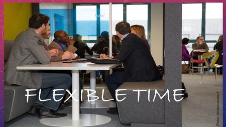 FLEXIBLE TIME. THE VARIOUS FORMS OF FLEXIBLE ARRANGEMENTS.