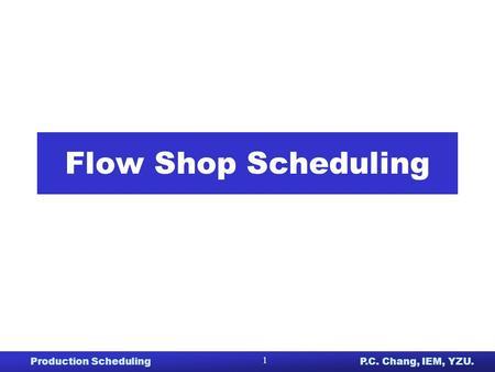 Flow shop scheduling problem