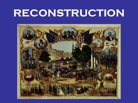 RECONSTRUCTION. NEED FOR RECONSTRUCTION Southern areas decimated Some areas - every building / bridge destroyed Atlanta completely destroyed Charleston,