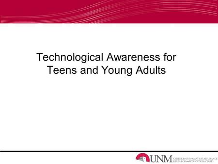 Technological Awareness for Teens and Young Adults.